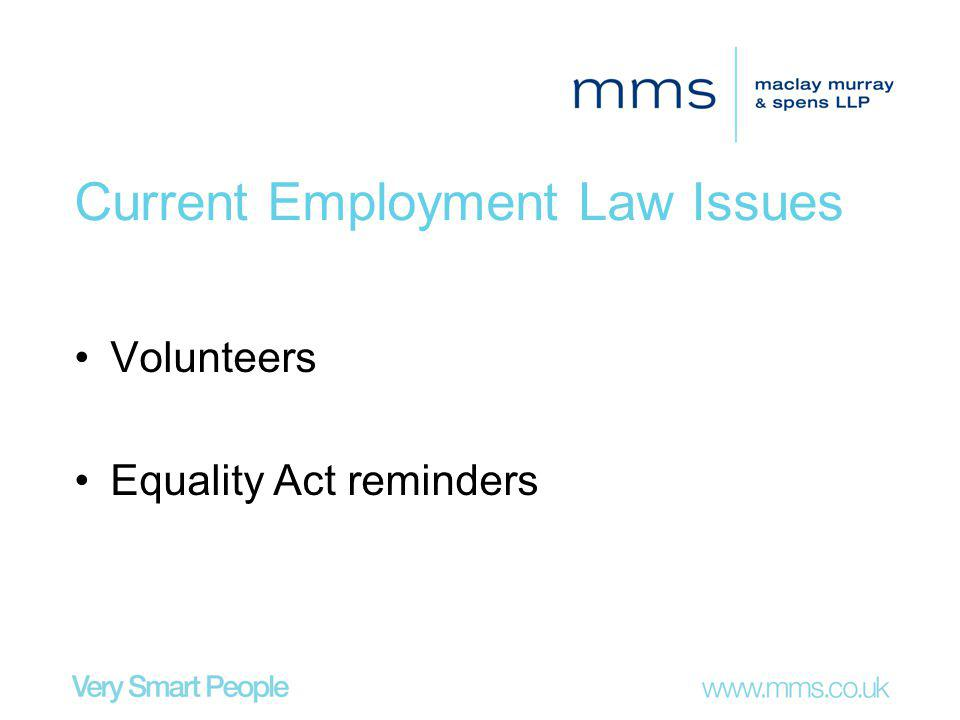 Current Employment Law Issues Volunteers Equality Act reminders