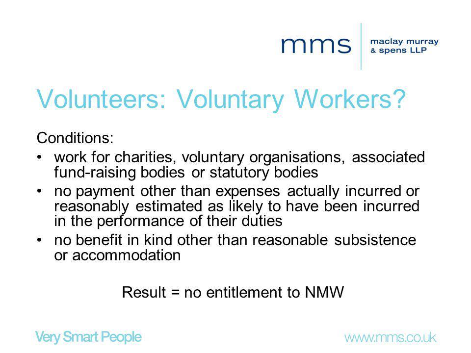 Volunteers: Voluntary Workers.