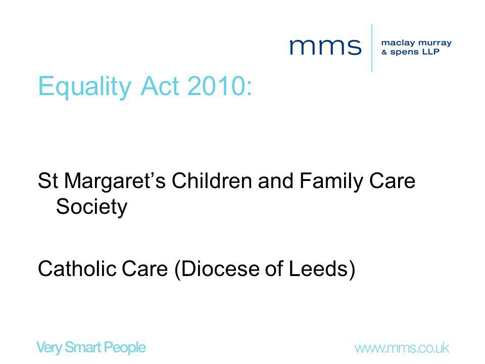 Equality Act 2010: St Margarets Children and Family Care Society Catholic Care (Diocese of Leeds)