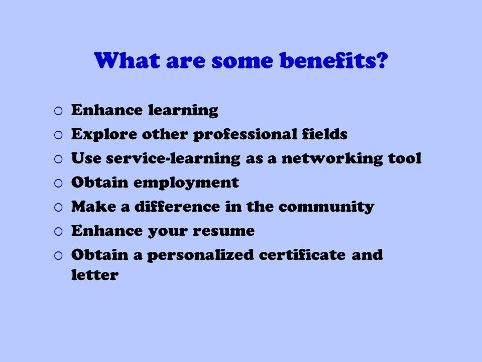 What are some benefits.