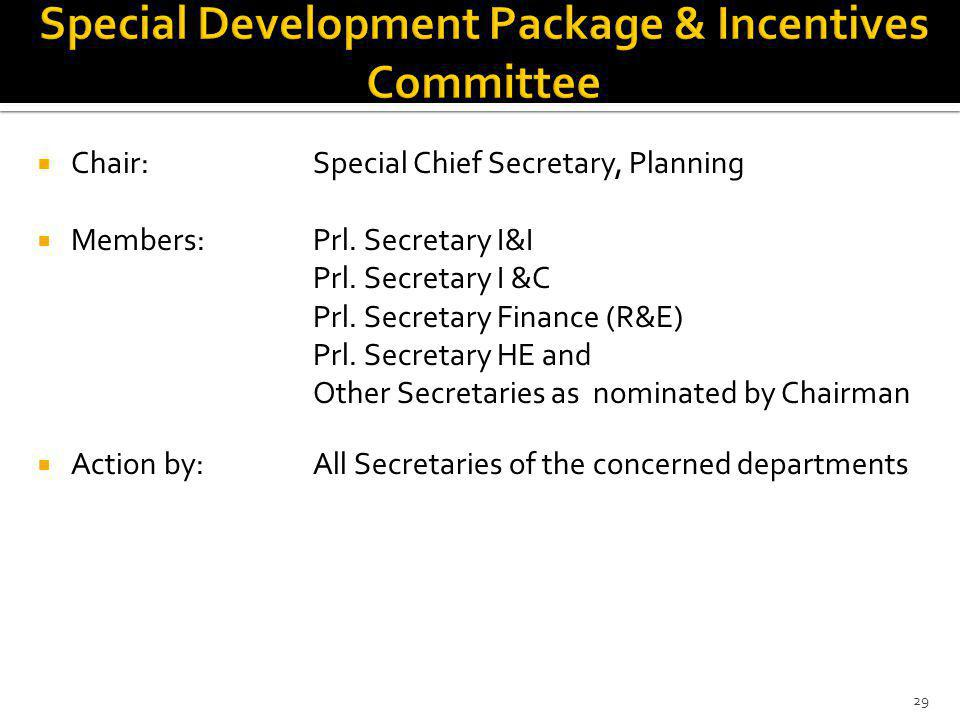 Chair:Special Chief Secretary, Planning Members:Prl.