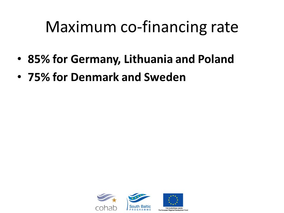 Maximum co-financing rate 85% for Germany, Lithuania and Poland 75% for Denmark and Sweden