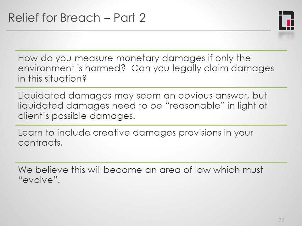 Relief for Breach – Part 2 How do you measure monetary damages if only the environment is harmed.