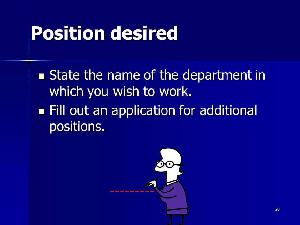 Position desired State the name of the department in which you wish to work.