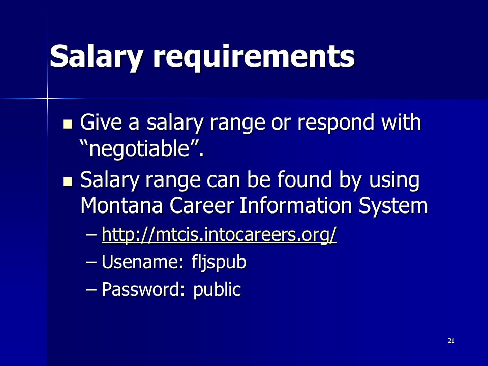 Salary requirements Give a salary range or respond with negotiable.