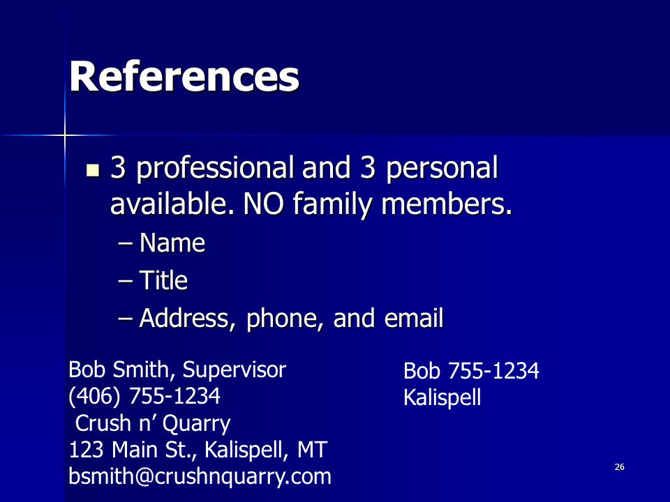 References 3 professional and 3 personal available.