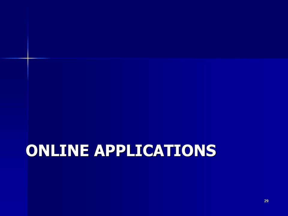 ONLINE APPLICATIONS 29