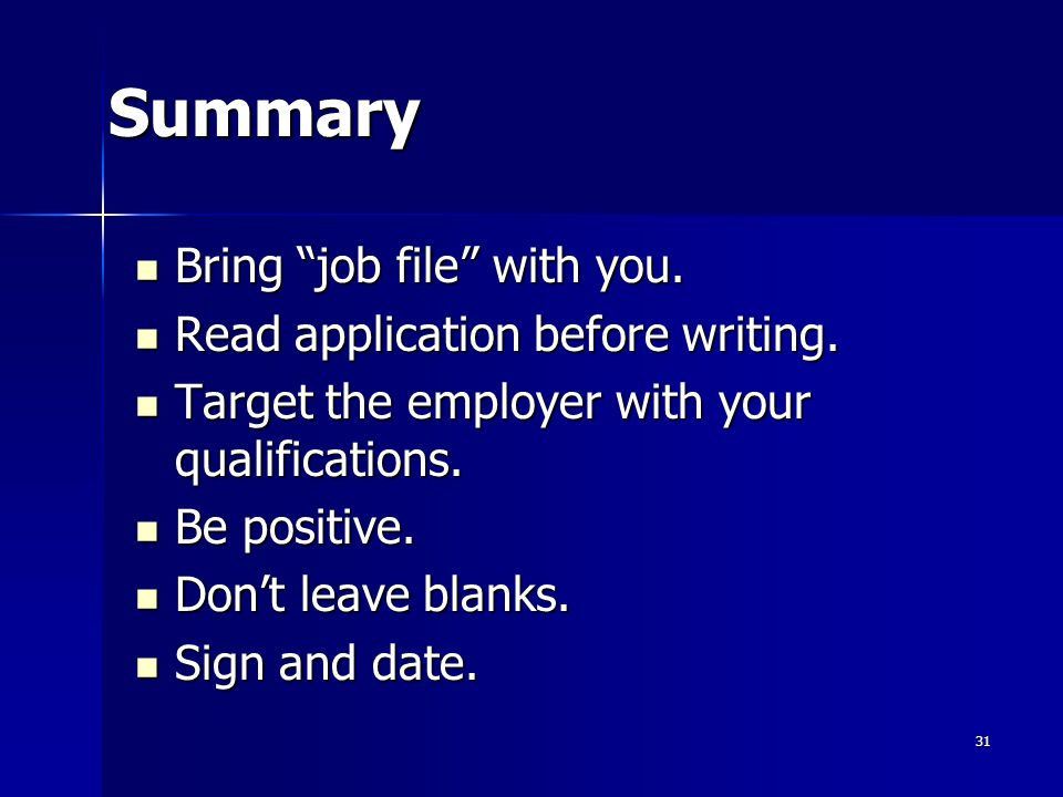 Summary Bring job file with you. Bring job file with you.