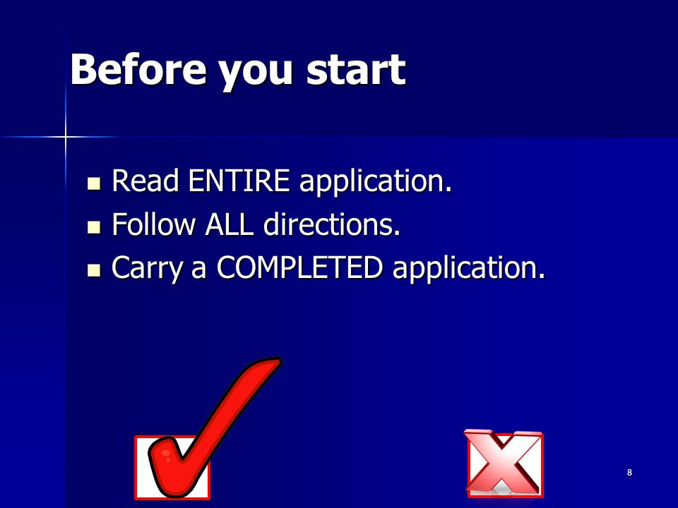 Before you start Read ENTIRE application. Read ENTIRE application.