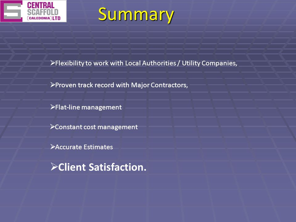 Proven track record with Major Contractors, Flat-line management Constant cost management Accurate Estimates Client Satisfaction.