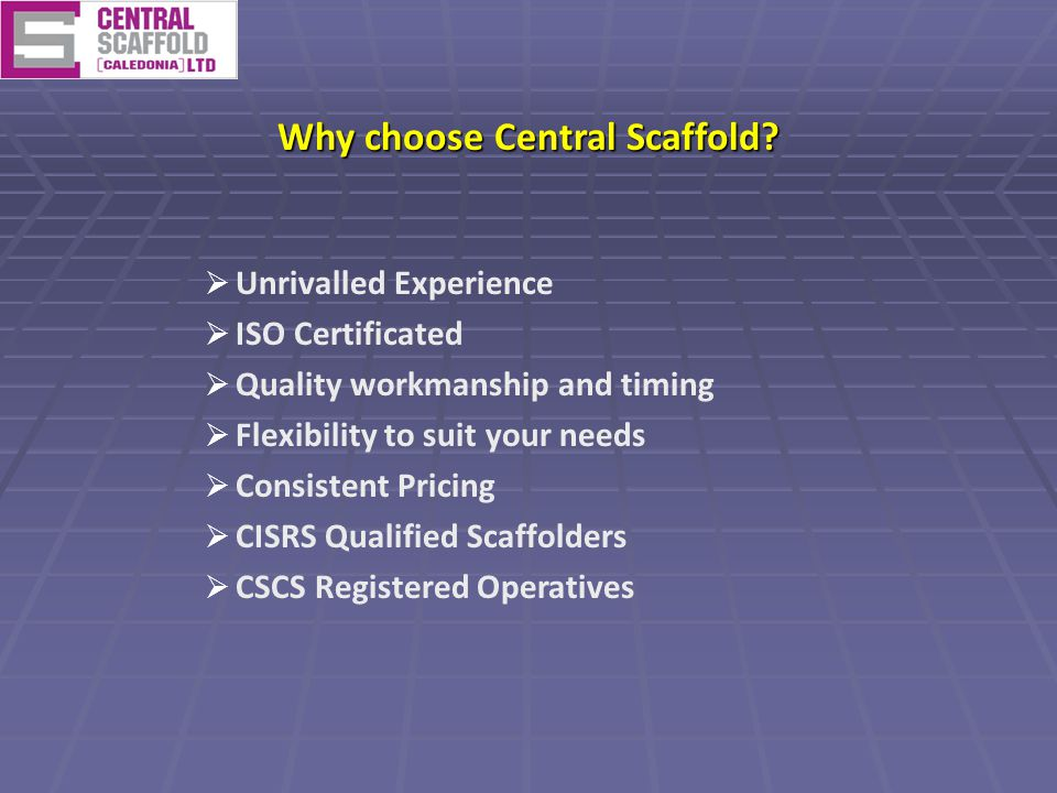Why choose Central Scaffold.