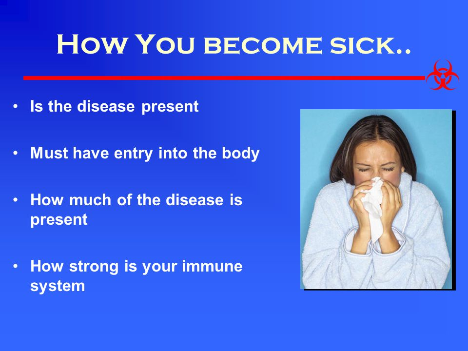 How You become sick..