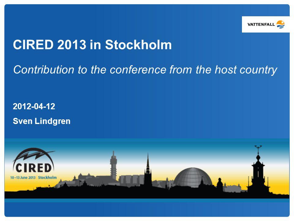 2 | CIRED 2013 in Stockholm | Sven Lindgren | 2012.03.20 CIRED 2013 in Stockholm – Conference centre