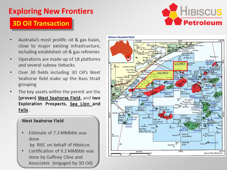 Exploring New Frontiers Australias most prolific oil & gas basin, close to major existing infrastructure, including established oil & gas refineries O