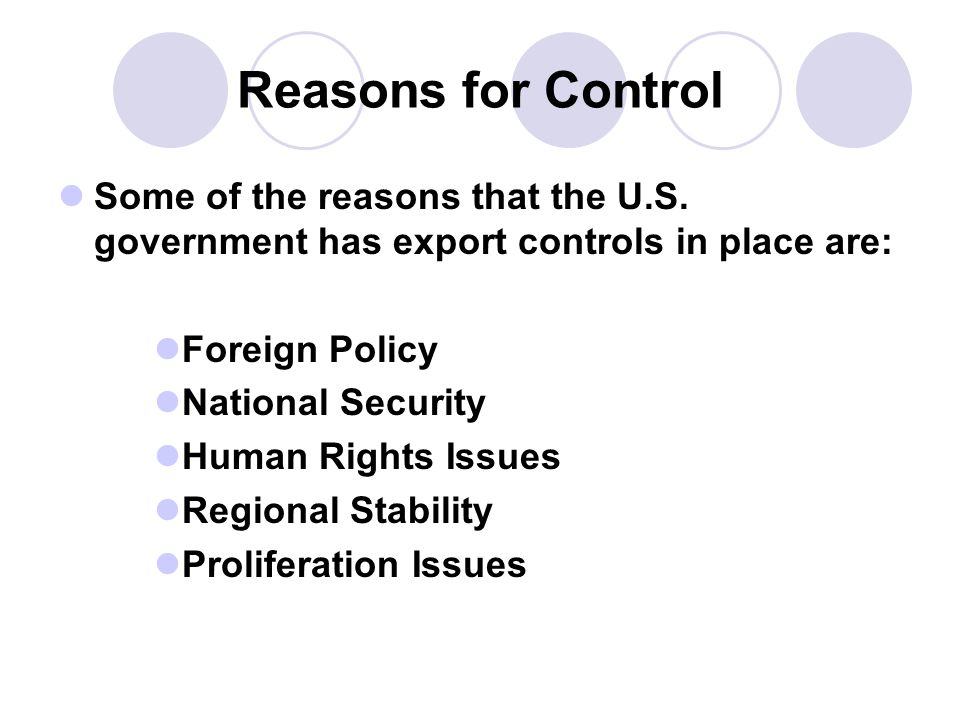 Reasons for Control Some of the reasons that the U.S.
