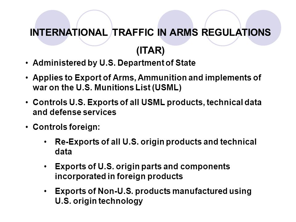 INTERNATIONAL TRAFFIC IN ARMS REGULATIONS (ITAR) Administered by U.S.