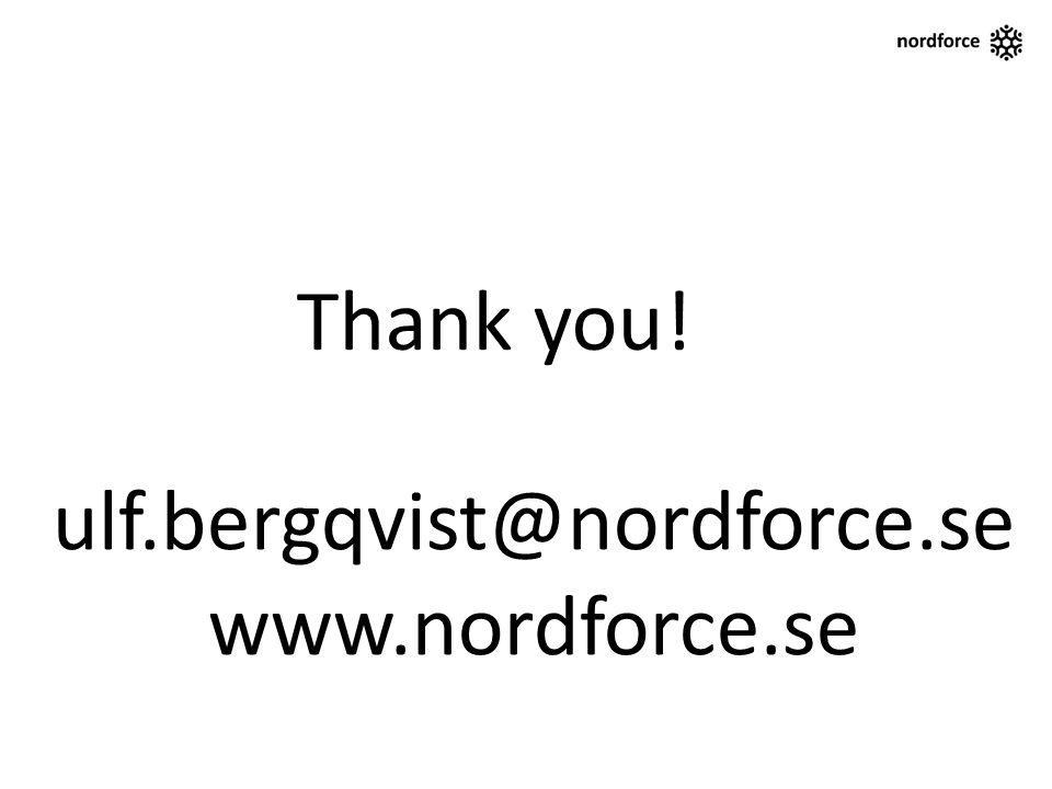 Thank you! ulf.bergqvist@nordforce.se www.nordforce.se