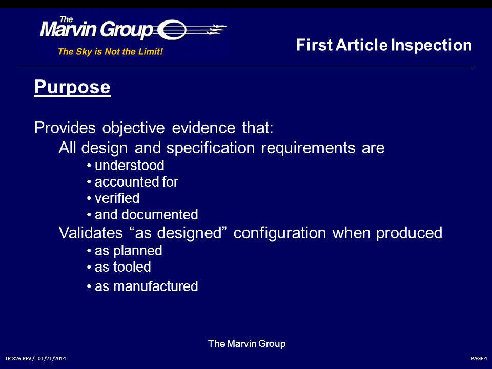 PAGE 3TR-826 REV / - 01/21/2014 First Article Inspection The Marvin Group DEFINITION FIRST ARTICLE INSPECTION (FAI): A complete, independent, and docu