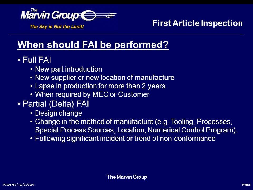 PAGE 5TR-826 REV / - 01/21/2014 The Marvin Group When should FAI be performed.
