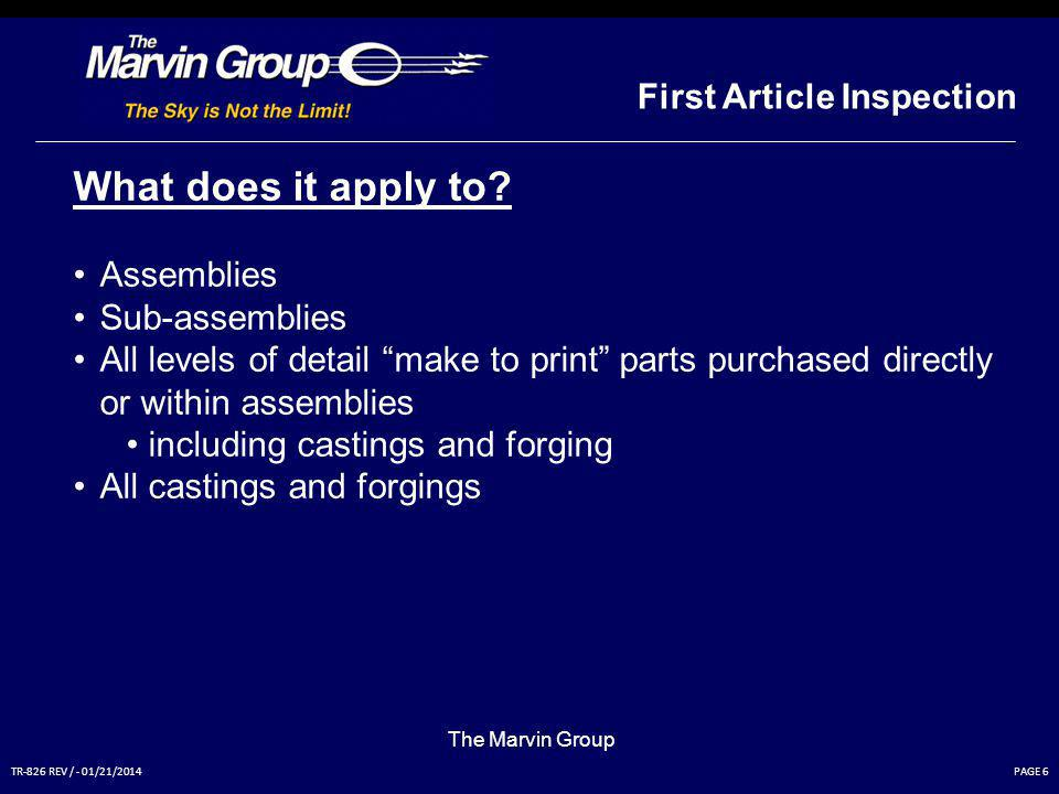 PAGE 6TR-826 REV / - 01/21/2014 First Article Inspection The Marvin Group What does it apply to.