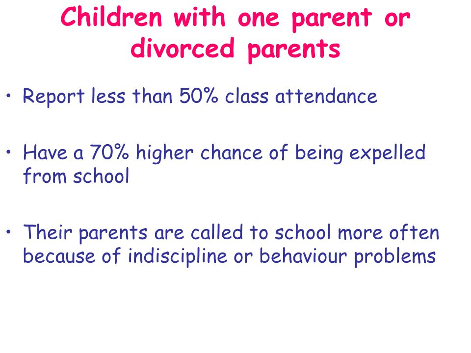 As young adults they have a higher chance (1.5- 2.0 times) of being out of school or out of work They have a higher chance of –premarital sex –Child birth –Having a child out of wedlock –Of not having a successful marriage