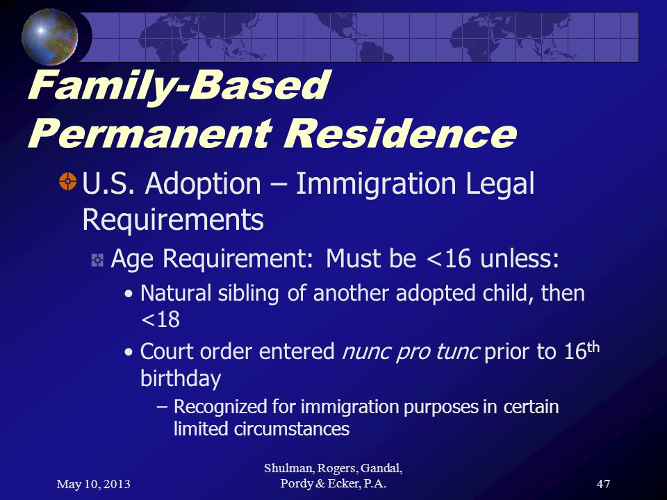 May 10, 2013 Shulman, Rogers, Gandal, Pordy & Ecker, P.A.47 Family-Based Permanent Residence U.S.