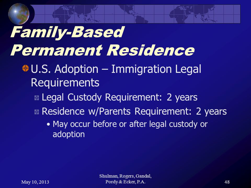 May 10, 2013 Shulman, Rogers, Gandal, Pordy & Ecker, P.A.48 Family-Based Permanent Residence U.S.