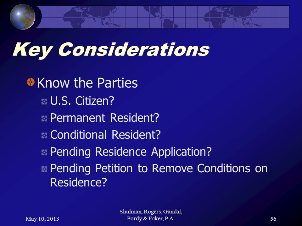 May 10, 2013 Shulman, Rogers, Gandal, Pordy & Ecker, P.A.56 Key Considerations Know the Parties U.S.