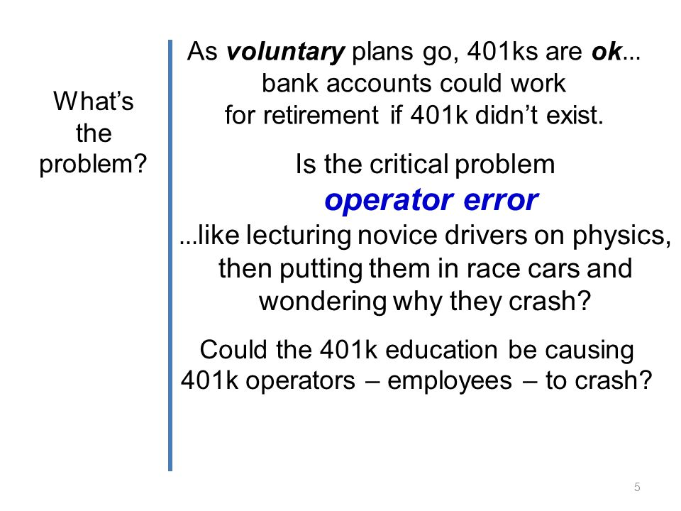As voluntary plans go, 401ks are ok … bank accounts could work for retirement if 401k didnt exist.