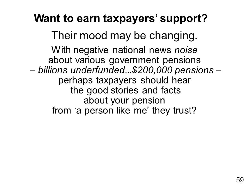 Want to earn taxpayers support. 59 Their mood may be changing.