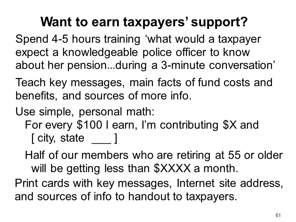 Spend 4-5 hours training what would a taxpayer expect a knowledgeable police officer to know about her pension … during a 3-minute conversation Teach