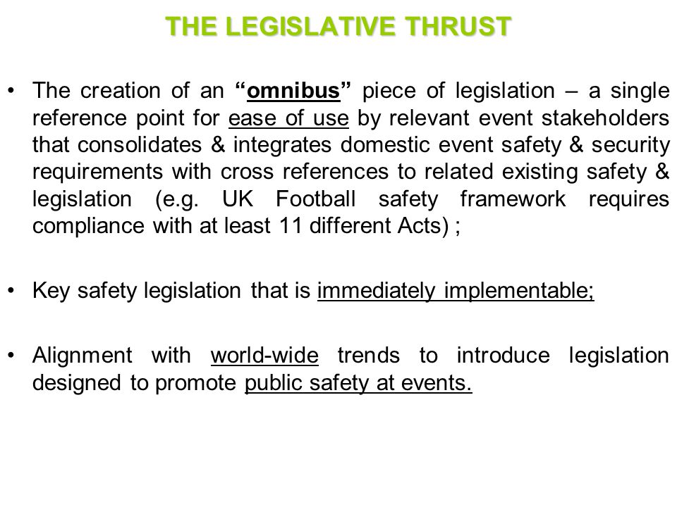KEY CONCEPTS CONTAINED IN ACT - Legislation will not apply to exempted Private Events –Joint & Several Responsibility of Controlling Bodies; Event Organizers & Stadium/Venue Owners; –Annual Risk Categorization & Designation of Events; –Application of varying levels of safety & security measures at Events dependent on levels of identified risk; –Safety Certification & Grading of Stadiums/Venues; –Compulsory Public Liability Insurance for Events; –Phasing-in periods for compliance with minimum infrastructural requirements by existing Stadiums/Venues; IRM