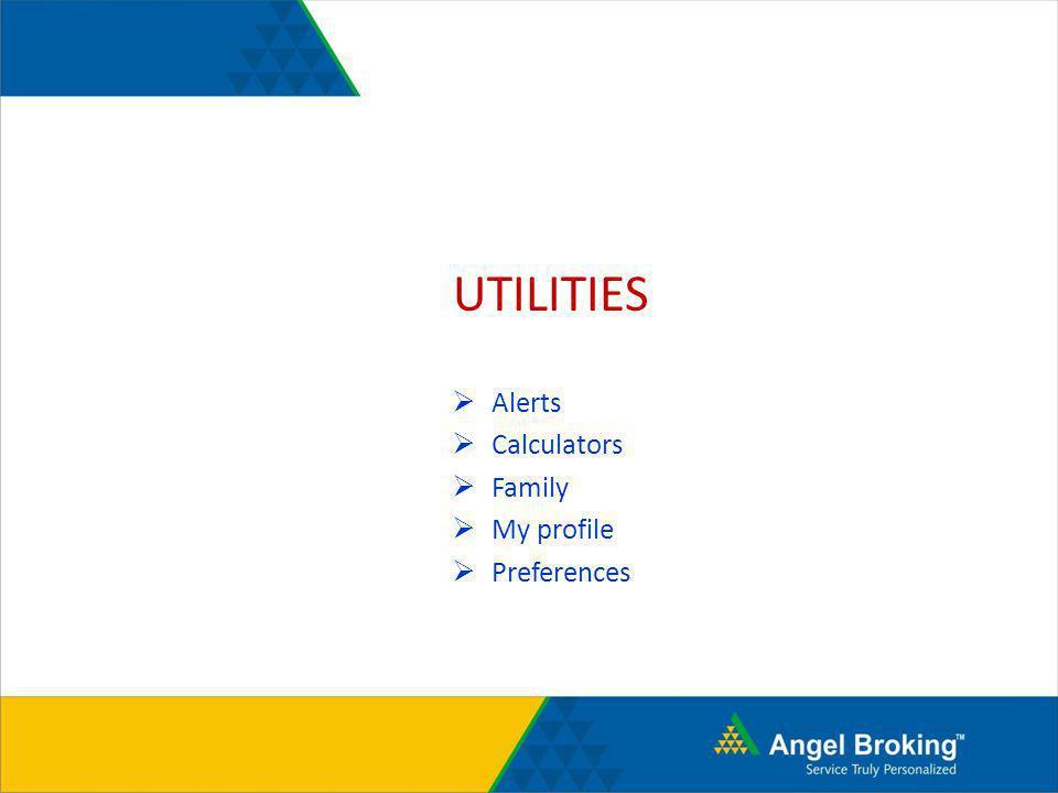 UTILITIES Alerts Calculators Family My profile Preferences