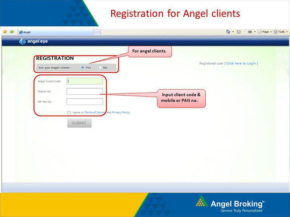 Registration for Angel clients For angel clients. Input client code & mobile or PAN no.
