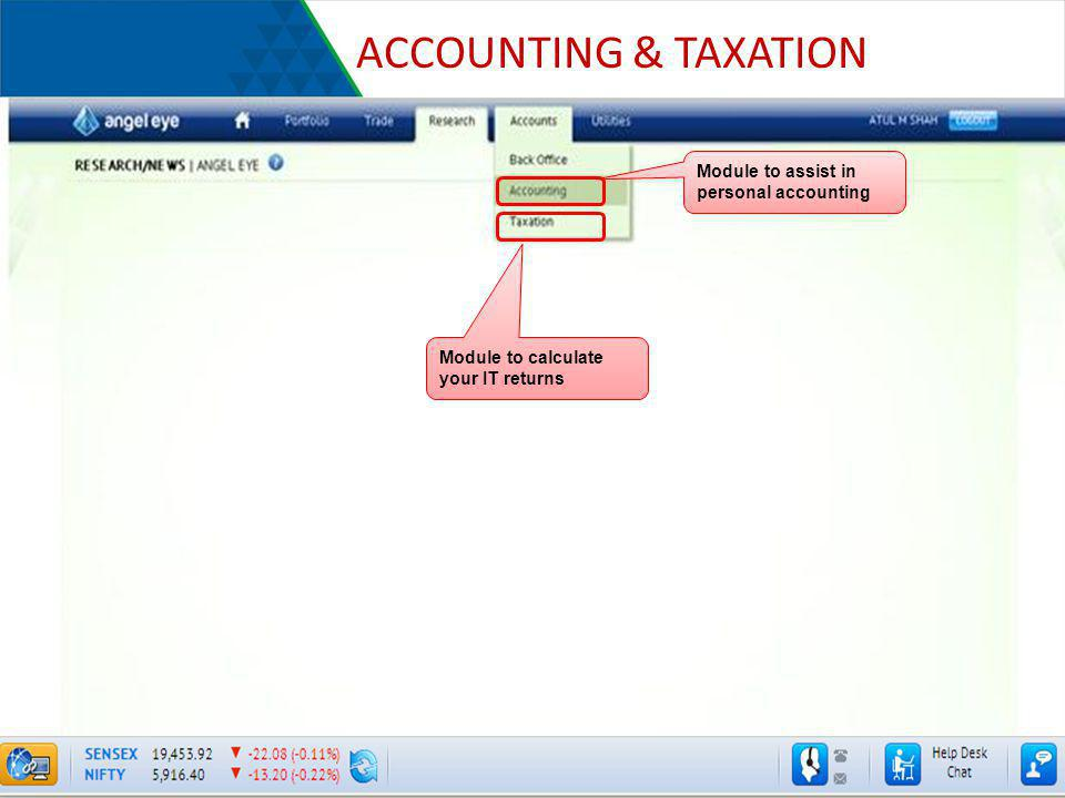 ACCOUNTING & TAXATION Module to calculate your IT returns Module to assist in personal accounting