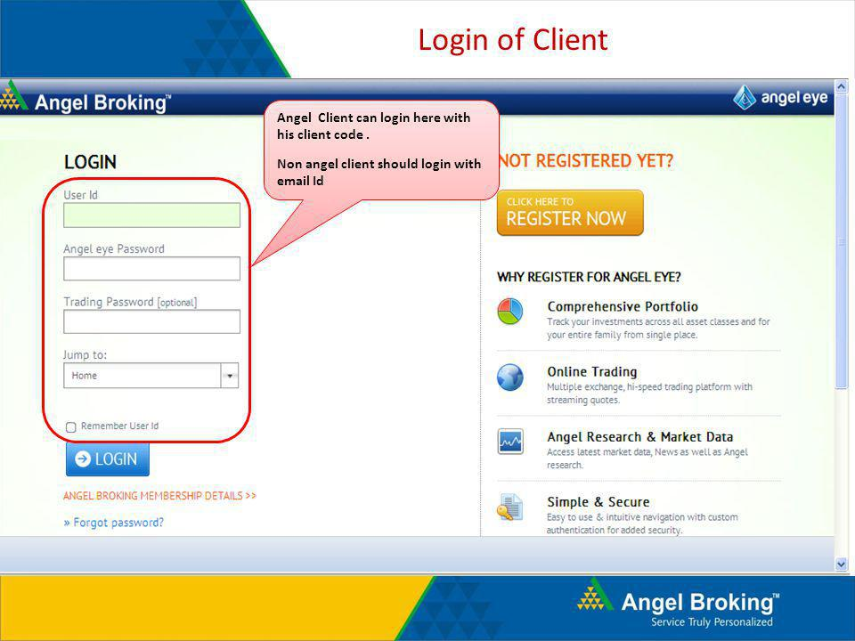 Login of Client Angel Client can login here with his client code. Non angel client should login with email Id
