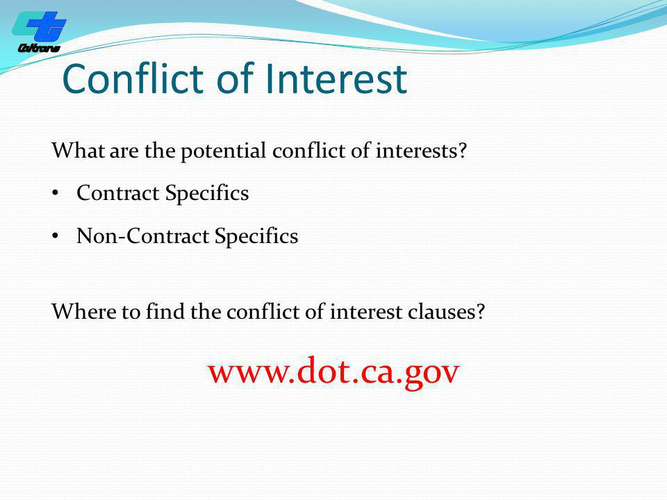 Conflict of Interest Where to find the conflict of interest clauses? What are the potential conflict of interests? Contract Specifics Non-Contract Spe