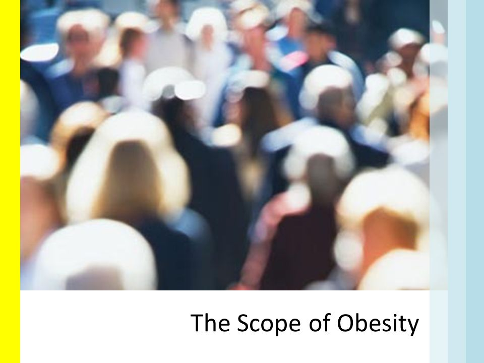The Scope of Obesity