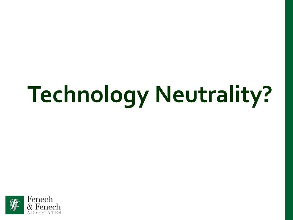 Technology Neutrality?