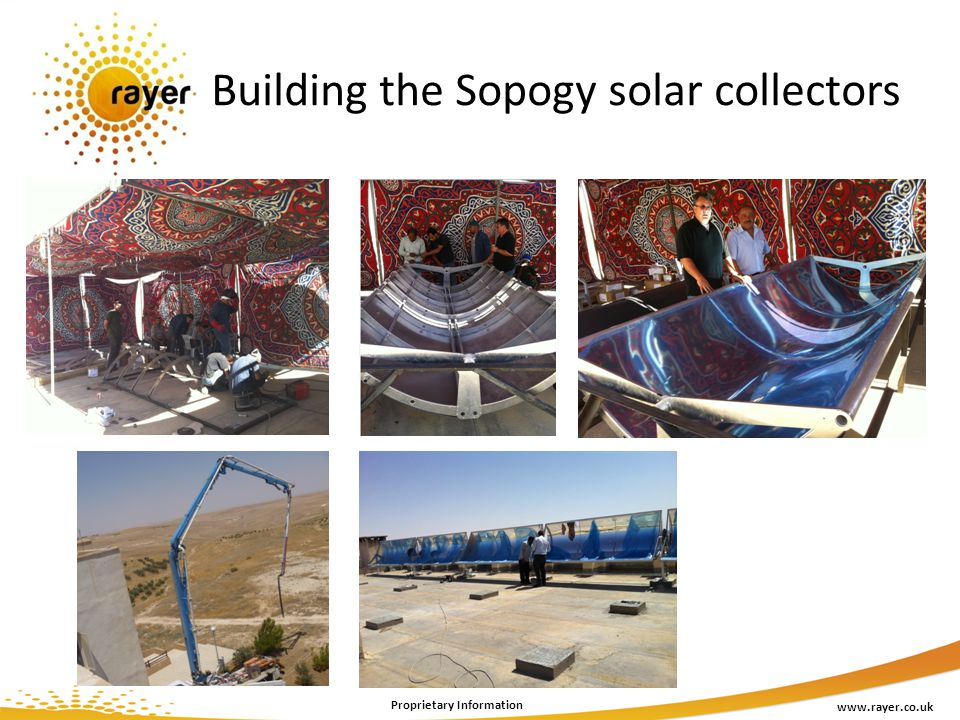 Building the Sopogy solar collectors www.rayer.co.uk Proprietary Information