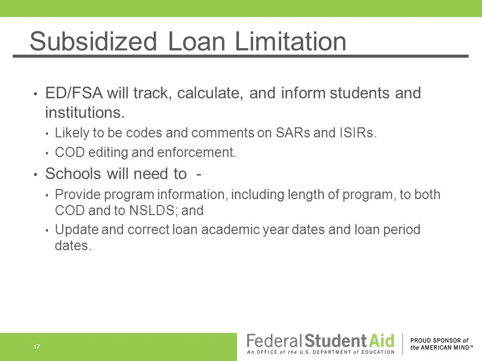 ED/FSA will track, calculate, and inform students and institutions. Likely to be codes and comments on SARs and ISIRs. COD editing and enforcement. Sc