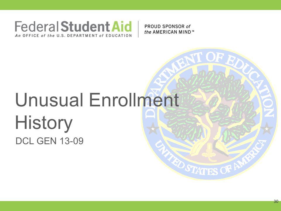 DCL GEN 13-09 Unusual Enrollment History 30