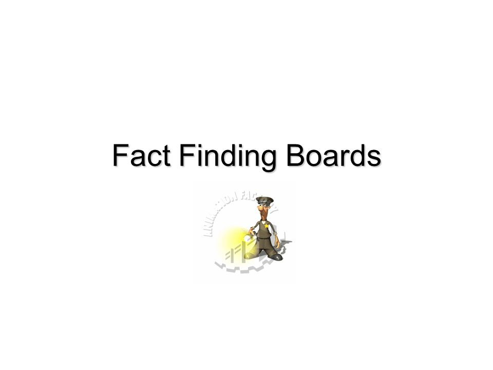 Fact Finding Boards