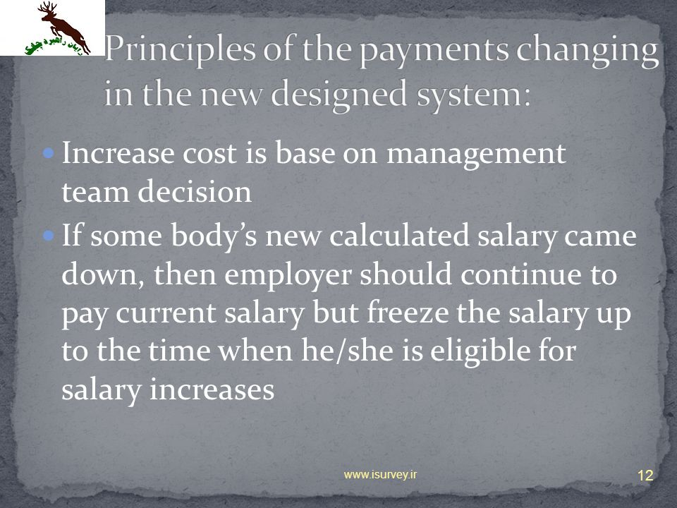 Increase cost is base on management team decision If some bodys new calculated salary came down, then employer should continue to pay current salary b