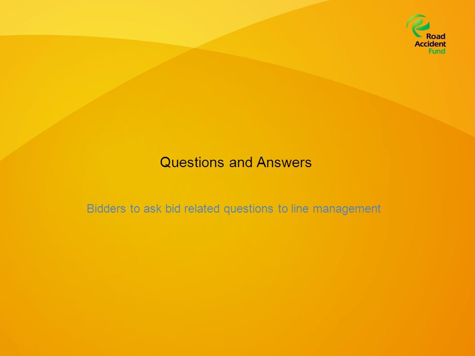 Questions and Answers Bidders to ask bid related questions to line management