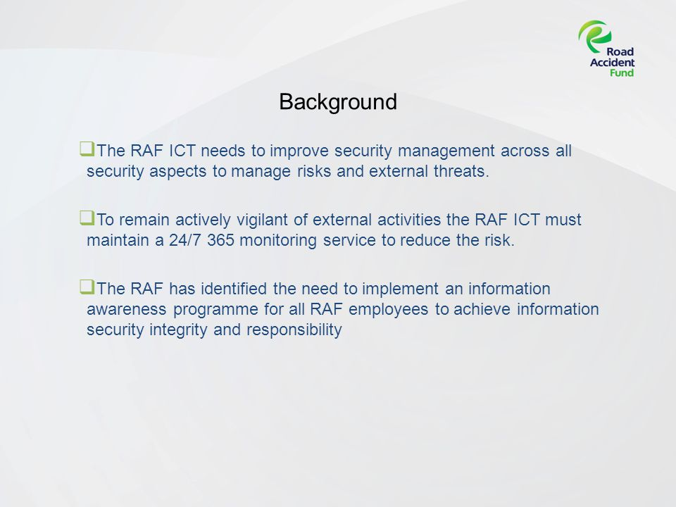 Page 5Citrix Support Purpose To achieve success in respect of the RAF ICT GRS objectives, the RAF ICT requires the services of a highly experienced service provider to offer a fully integrated holistic one-stop security management solution.