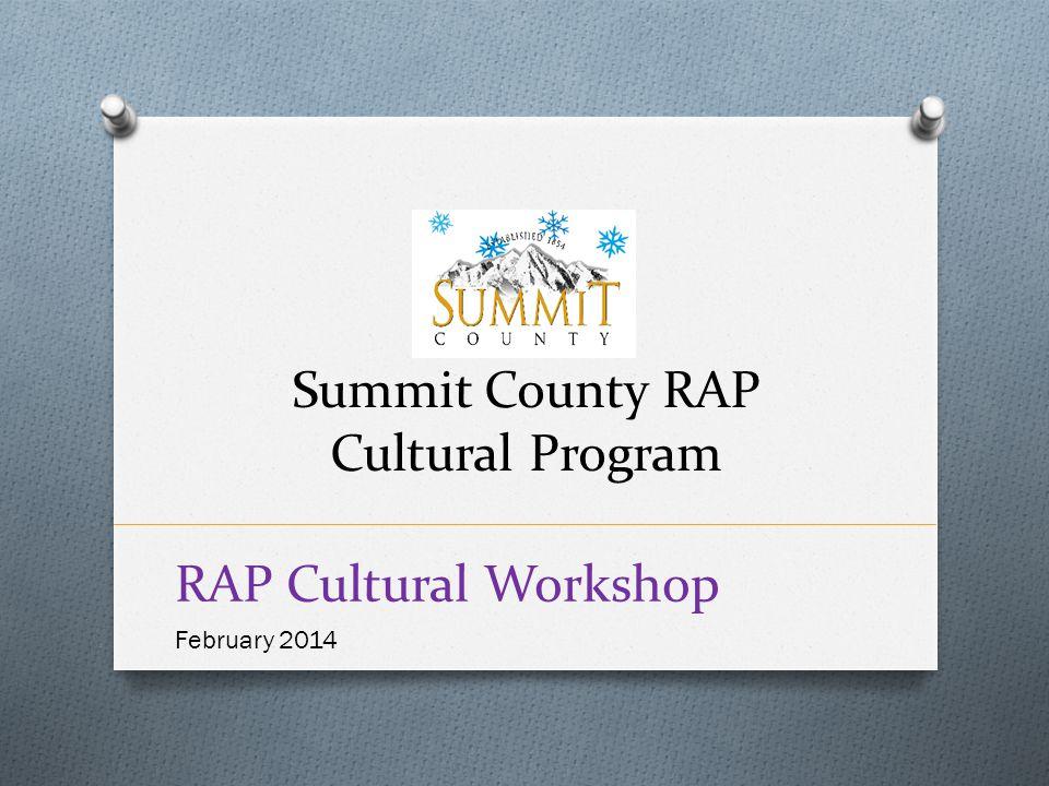 RAP Cultural Workshop February 2014 Summit County RAP Cultural Program