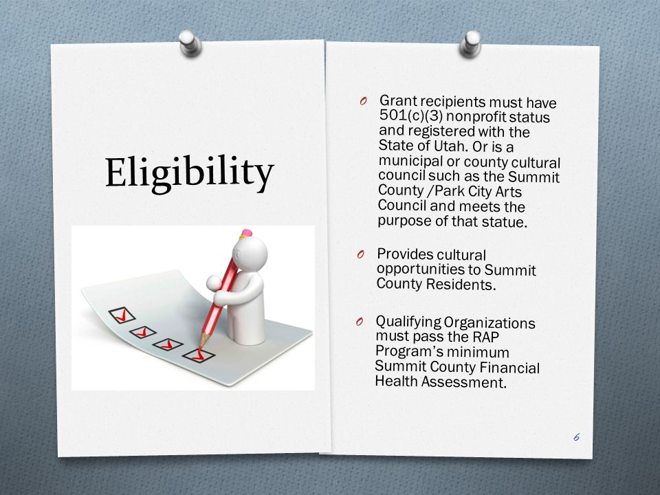Eligibility O Grant recipients must have 501(c)(3) nonprofit status and registered with the State of Utah.