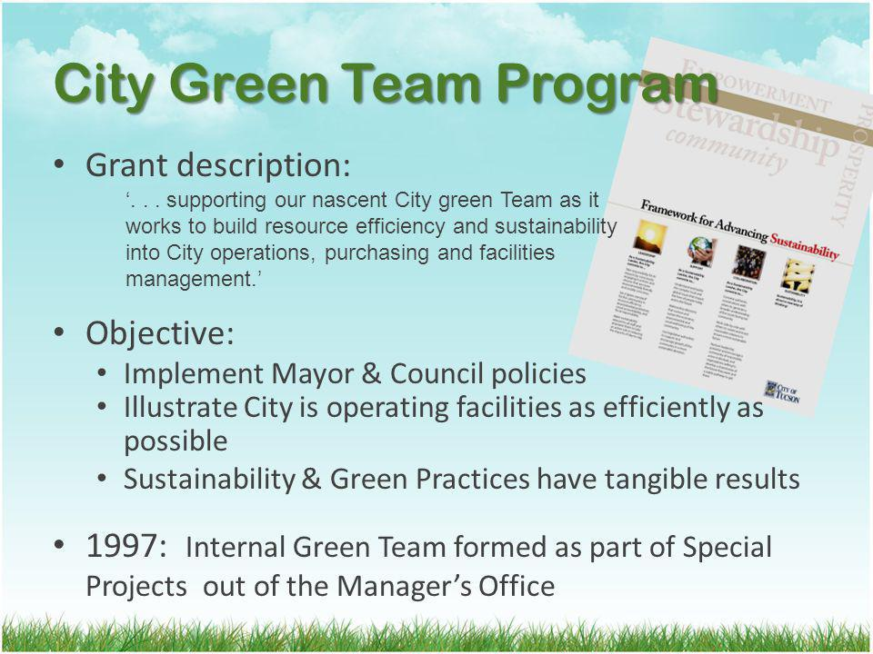 Grant description: Objective: Implement Mayor & Council policies Illustrate City is operating facilities as efficiently as possible Sustainability & G