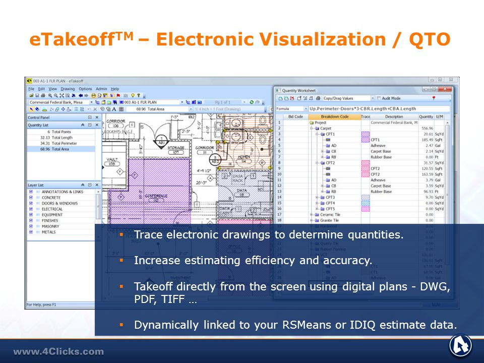 eTakeoff TM – Electronic Visualization / QTO Trace electronic drawings to determine quantities. Increase estimating efficiency and accuracy. Takeoff d